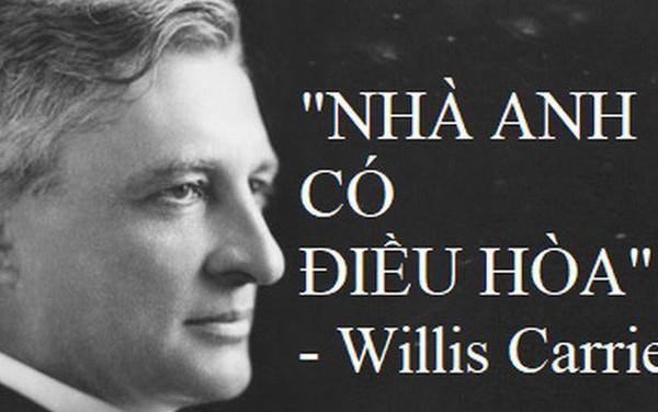 Trong những ngày nóng như thiêu đốt, chúng ta cần cảm ơn Willis Carrier - người phát minh ra máy điều hòa
