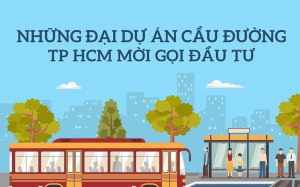 [Infographic] Những đại dự án cầu đường TP HCM mời gọi đầu tư