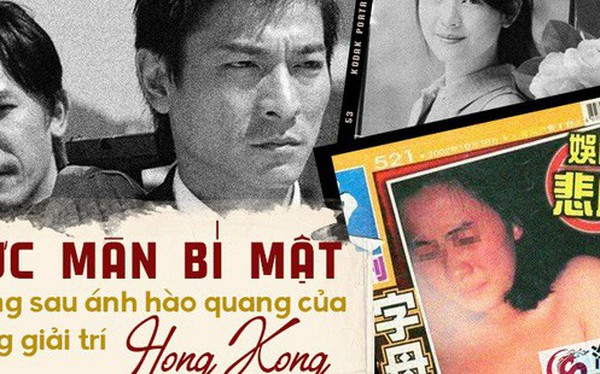 Thế lực ngầm đằng sau làng giải trí Hong Kong: Một là đóng phim, hai là chết và hàng loạt bi kịch đau lòng do xã hội đen gây ra