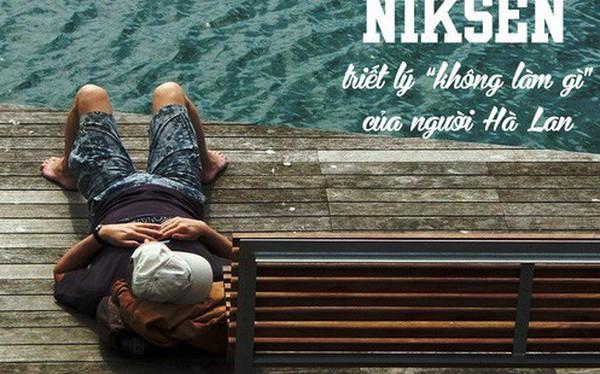 """Niksen - lối sống nghe vô lý nhưng lại đang """"làm mưa làm gió"""" tại Hà Lan: Khi hạnh phúc là không làm gì cả!"""