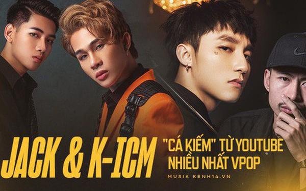 Jack và K-ICM kiếm tiền từ YouTube nhiều nhất trong các nghệ sĩ Vpop, gấp nhiều lần Đen Vâu và Sơn Tùng M-TP