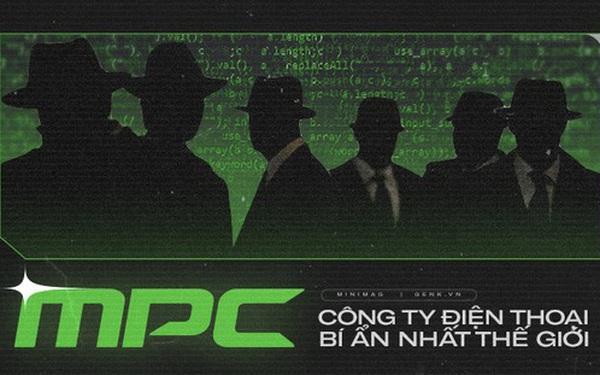 MPC – Công ty điện thoại bí ẩn và nguy hiểm bậc nhất thế giới, được điều hành bởi những tên tội phạm máu lạnh