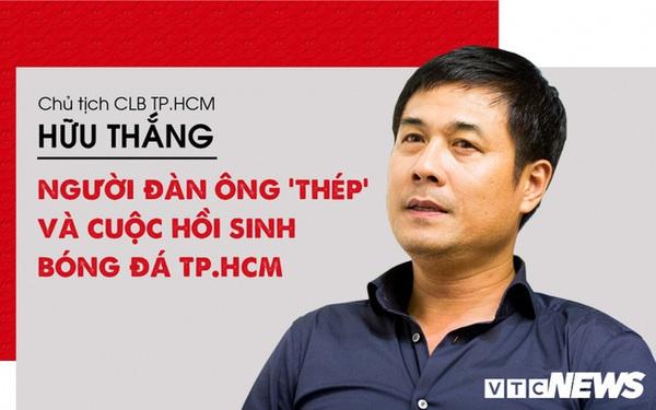 Chủ tịch Hữu Thắng: Người đàn ông 'thép' và cuộc hồi sinh biểu tượng bóng đá TP.HCM