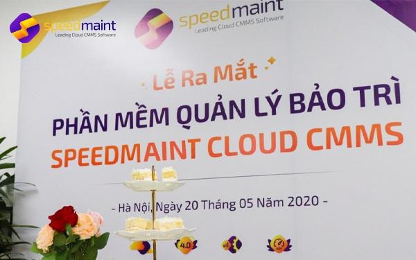 Ra mắt phần mềm quản lý bảo trì (CMMS) SpeedMaint, tiên phong dựa trên nền tảng Cloud