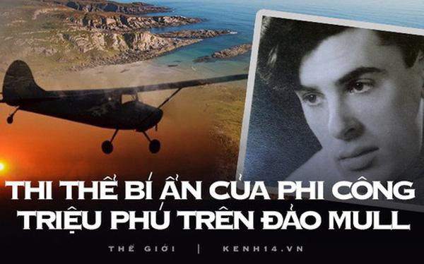 Bí ẩn đảo Mull: Máy bay biến mất vào màn đêm, 4 tháng sau xác phi công bỗng xuất hiện gần như nguyên vẹn cùng hàng loạt chi tiết khó hiểu