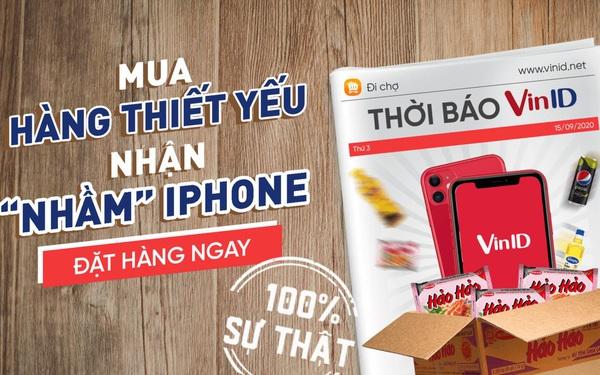"""Mua hàng thiết yếu trúng iPhone: VinID """"chơi lớn"""" kích cầu tiêu dùng"""