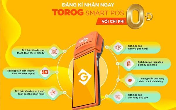 ToroG SmartPOS – nền tảng liên kết đa dịch vụ cho các chủ cửa hàng/ doanh nghiệp