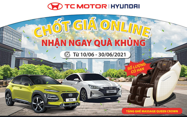 Hyundai Đông Sài Gòn KMBH Tháng 06: Chốt giá online – Nhận ngay quà khủng