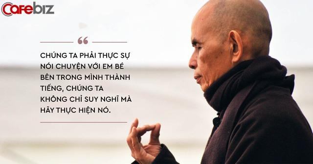 Thiền sư Thích Nhất Hạnh: Có lẽ bên trong chúng ta đều là những em bé bị tổn thương... - Ảnh 2.