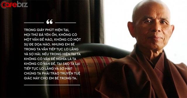 Thiền sư Thích Nhất Hạnh: Có lẽ bên trong chúng ta đều là những em bé bị tổn thương... - Ảnh 3.