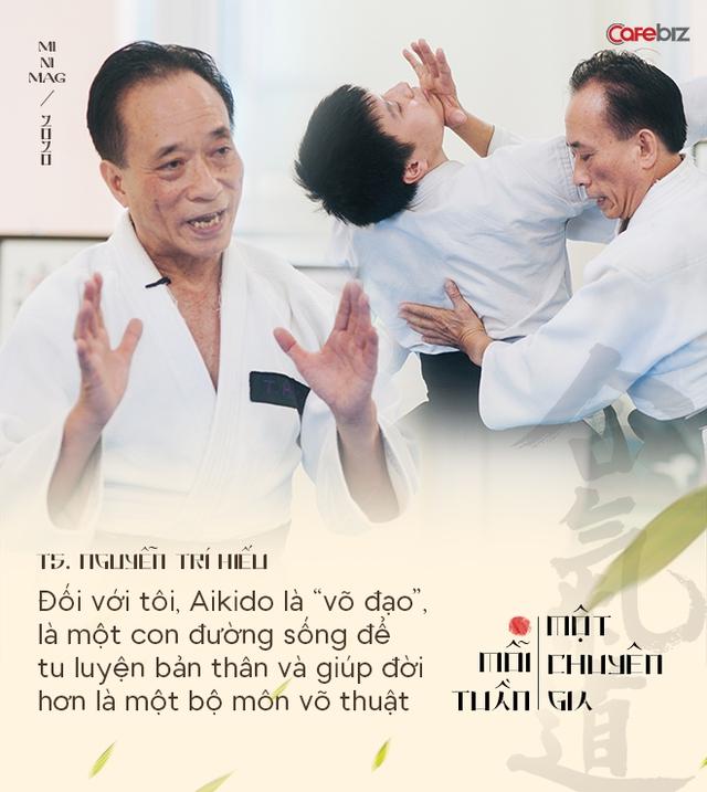TS. Nguyễn Trí Hiếu: Aikido và thiền định giúp tôi bình tĩnh đối phó với nhiều hiểm nguy cuộc đời và giải quyết các xung đột kinh doanh trong ôn hoà - Ảnh 6.