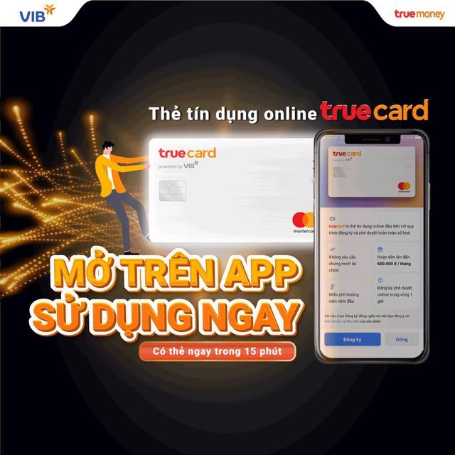 TrueMoney và VIB hợp tác ra mắt thẻ tín dụng mở trực tuyến TrueCard - Ảnh 1.