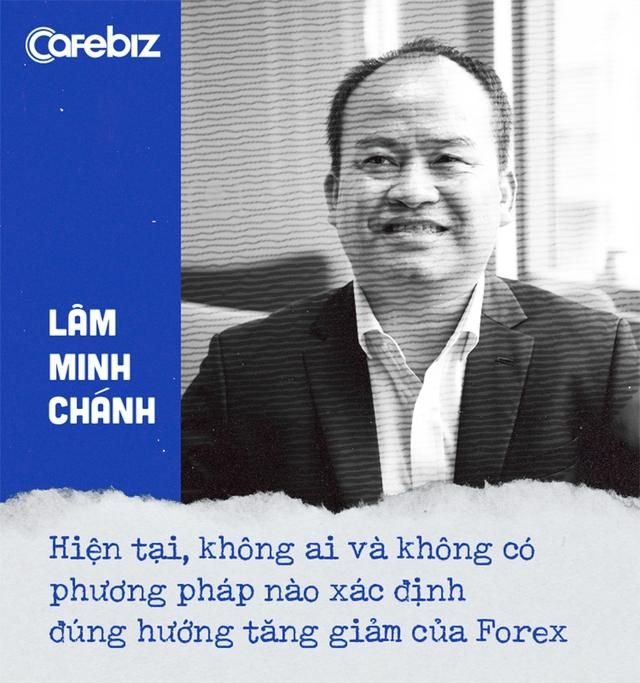 Chuyên gia tài chính cá nhân Lâm Minh Chánh: Bạn nên đầu tư dài hạn vào ngân hàng, chứng chỉ quỹ, chứng khoán tốt... và không nên đụng đến Forex! - Ảnh 9.