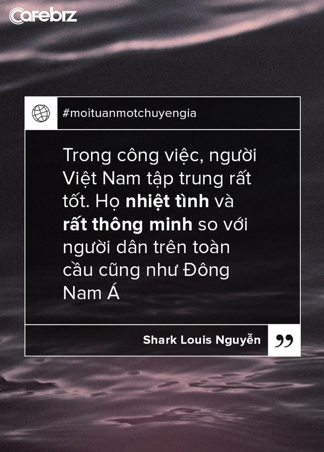 Shark Louis Nguyễn: Điểm thiếu sót của người Việt là ngại đụng chạm - Ảnh 4.