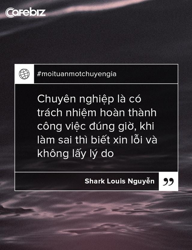 Shark Louis Nguyễn: Điểm thiếu sót của người Việt là ngại đụng chạm - Ảnh 7.