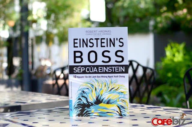 10 nguyên tắc để lãnh đạo những người xuất chúng giống như Einstein - Ảnh 2.