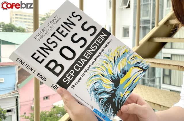 10 nguyên tắc để lãnh đạo những người xuất chúng giống như Einstein - Ảnh 1.