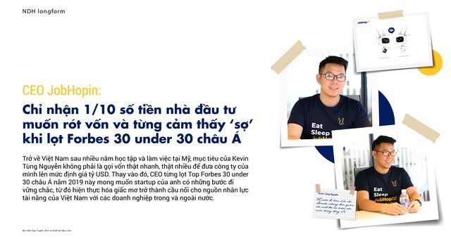 CEO JobHopin: Chỉ nhận 1/10 số tiền nhà đầu tư muốn rót vốn và từng cảm thấy 'sợ' khi lọt Forbes 30 under 30 châu Á - Ảnh 1.