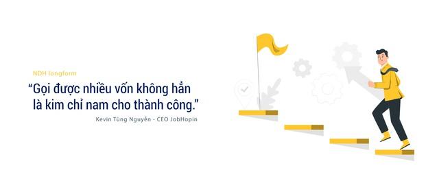 CEO JobHopin: Chỉ nhận 1/10 số tiền nhà đầu tư muốn rót vốn và từng cảm thấy 'sợ' khi lọt Forbes 30 under 30 châu Á - Ảnh 7.