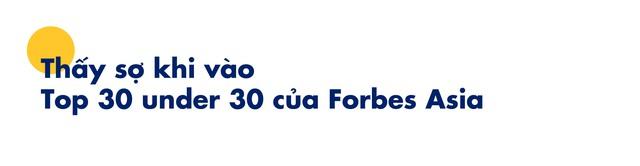 CEO JobHopin: Chỉ nhận 1/10 số tiền nhà đầu tư muốn rót vốn và từng cảm thấy 'sợ' khi lọt Forbes 30 under 30 châu Á - Ảnh 8.