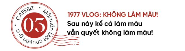 1977 Vlog: Làm YouTube mà cứ làm màu thì đừng mơ làm giàu! - Ảnh 8.