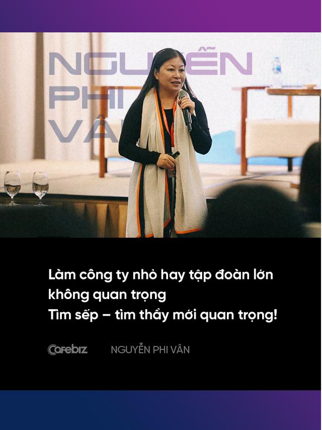 Chuyên gia nhượng quyền Nguyễn Phi Vân: Làm việc ở công ty nhỏ hay tập đoàn lớn không quan trọng, quan trọng sếp của bạn là ai! - Ảnh 8.