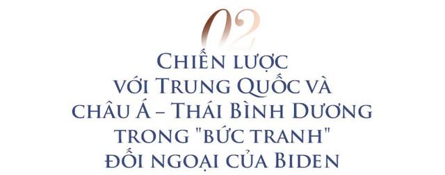 Triển vọng quan hệ Việt - Mỹ trong 4 năm tới và kỷ niệm với ông trùm châu Á trong nội các của Tổng thống Biden - Ảnh 4.