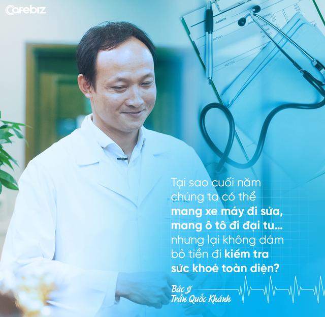 Bác sĩ Trần Quốc Khánh: Nhiều người Việt lười, thích tiết kiệm tiền nhưng không có quỹ tài chính dành cho kiểm tra sức khoẻ định kỳ - Ảnh 7.