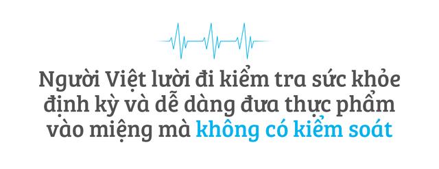 Bác sĩ Trần Quốc Khánh: Nhiều người Việt lười, thích tiết kiệm tiền nhưng không có quỹ tài chính dành cho kiểm tra sức khoẻ định kỳ - Ảnh 4.