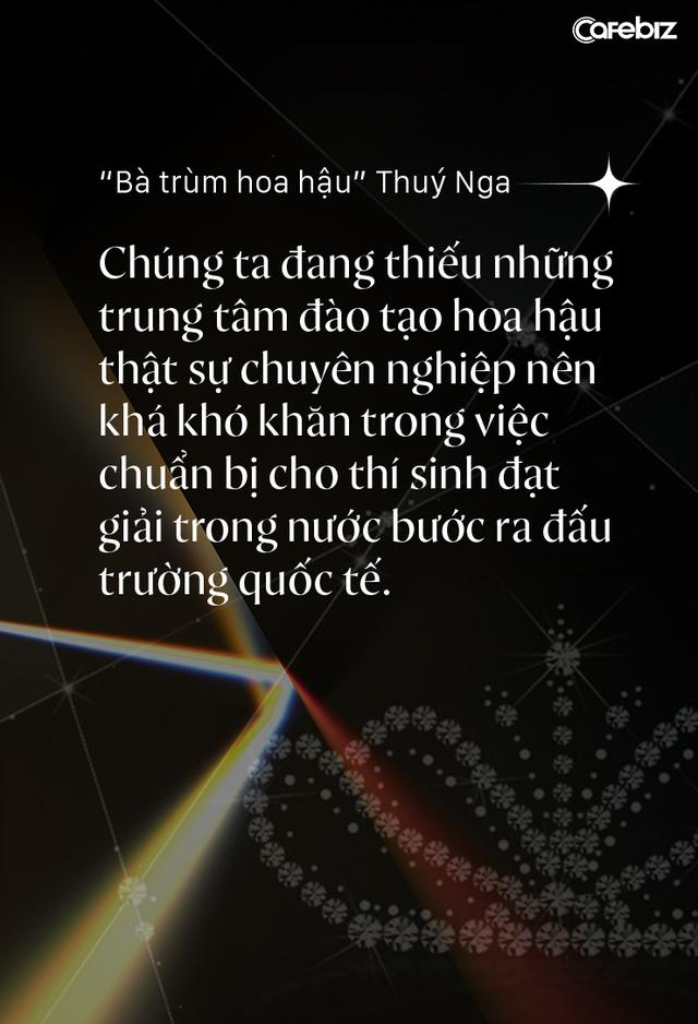 Bà trùm hoa hậu Thuý Nga – TGĐ Elite Việt Nam: Các cô gái Việt dễ nhìn hơn các nước láng giềng, nhưng hiếm thấy nhan sắc nổi bật vì các em đang tự triệt tiêu cá tính của mình - Ảnh 4.
