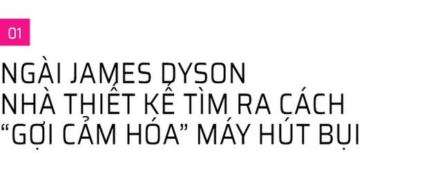 Những sự thật thú vị về Ngài James Dyson - vị kỹ sư, nhà thiết kế, nhà phát minh thiên tài sáng lập ra hãng điện máy Dyson vừa đặt chân tới Việt Nam - Ảnh 2.