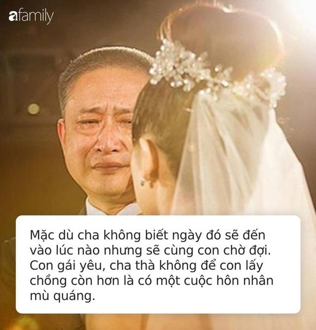 Bức thư cha gửi con gái 30 tuổi chưa kết hôn bão like trên MXH: Cha thà để con không lấy chồng còn hơn là có một cuộc hôn nhân mù quáng! - Ảnh 4.