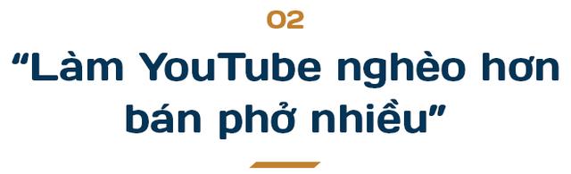 Tân Một Cú - thiếu gia nhà Phở 10 Lý Quốc Sư: Làm YouTube nghèo hơn bán phở! - Ảnh 3.