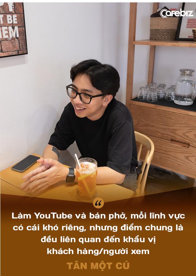 Tân Một Cú - thiếu gia nhà Phở 10 Lý Quốc Sư: Làm YouTube nghèo hơn bán phở! - Ảnh 4.