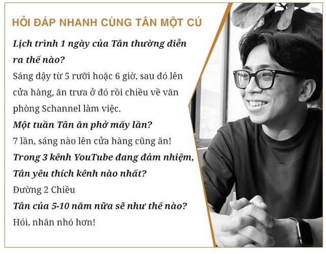 Tân Một Cú - thiếu gia nhà Phở 10 Lý Quốc Sư: Làm YouTube nghèo hơn bán phở! - Ảnh 7.