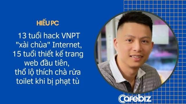 Hiếu PC: 13 tuổi hack VNPT để xài chùa Internet, 15 tuổi thiết kế trang web đầu tiên, thổ lộ thích chà rửa toilet nhất trong khi bị phạt tù - Ảnh 2.