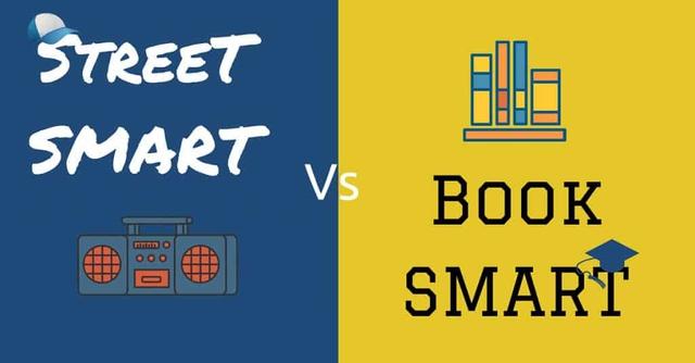 Người có street smarts và book smarts ắt hẳn làm nên đại sự, thiếu 1 trong 2 khó vươn lên tầm cao - Ảnh 3.