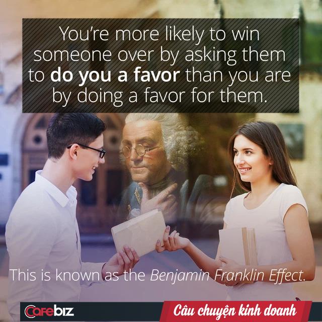 """Nếu muốn mình trở nên siêu dễ mến với ai đó, thậm chí biến thù thành bạn, hãy sử dụng """"hiệu ứng Ben Franklin""""! - Ảnh 1."""