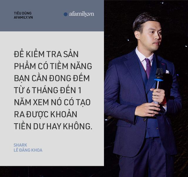 Shark Lê Đăng Khoa: Nếu muốn khởi nghiệp thì tiền là một phần, quan trọng là kỹ năng khác biệt - Ảnh 5.