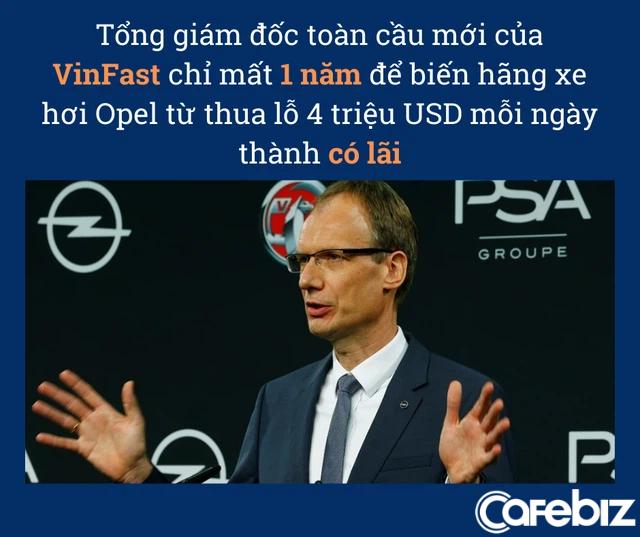 Tổng giám đốc toàn cầu mới siêu đỉnh của VinFast: Chỉ mất 1 năm để biến hãng xe hơi Opel từ thua lỗ 4 triệu USD mỗi ngày thành có lãi, chiến lược gia kỳ cựu của ngành ô tô - Ảnh 1.