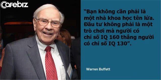 Đầu tư không bao giờ lỗ, Warren Buffett tiết lộ triết lý tư duy đỉnh cao: Điều quan trọng nhất của một nhà đầu tư là KHÍ CHẤT chứ không phải TRÍ TUỆ - Ảnh 1.