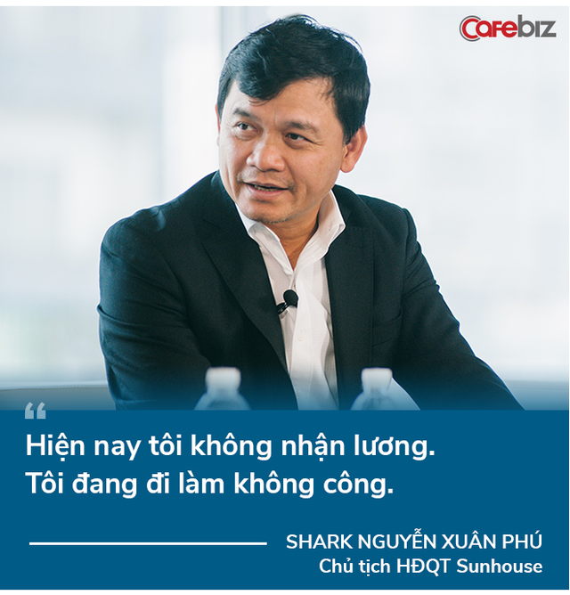 Shark Phú tiết lộ mức lương hiện tại ở Sunhouse, niềm tin 'trong nguy có cơ' và 2 startup sẽ rót vốn khi hết giãn cách - Ảnh 7.