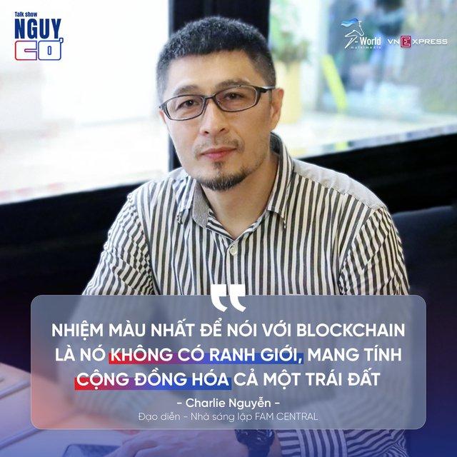 Đạo diễn Charlie Nguyễn: Ứng dụng blockchain vào lĩnh vực điện ảnh sẽ giúp hạn chế 'rác phẩm' và nâng cao chất lượng phim cũng như nền điện ảnh Việt Nam - Ảnh 5.