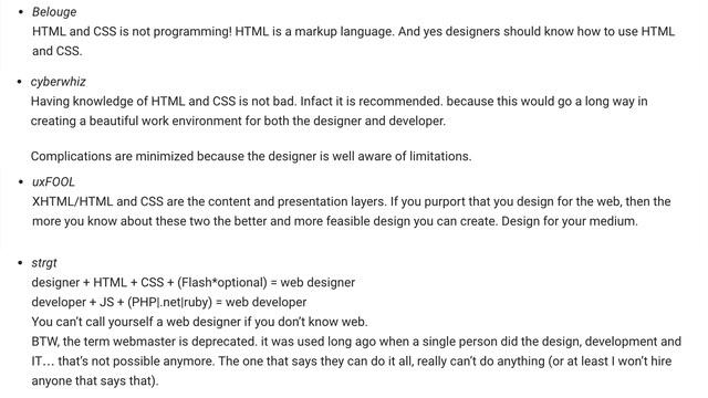 Nhìn vào thực tế hiện nay, các nhà tuyển dụng thường yêu cầu designer của họ có kiến thức cơ bản về HTML và CSS.