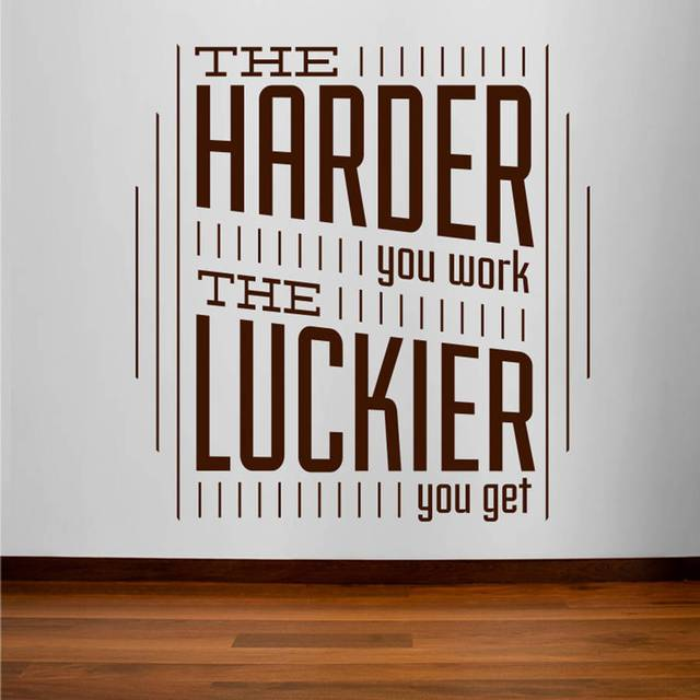 Samuel Goldyn từng nói rằng Tôi càng làm việc, tôi càng may mắn hơn.