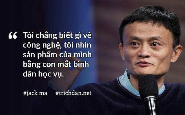 Jack Ma luôn nhìn mọi thứ dưới góc nhìn của chính khách hàng