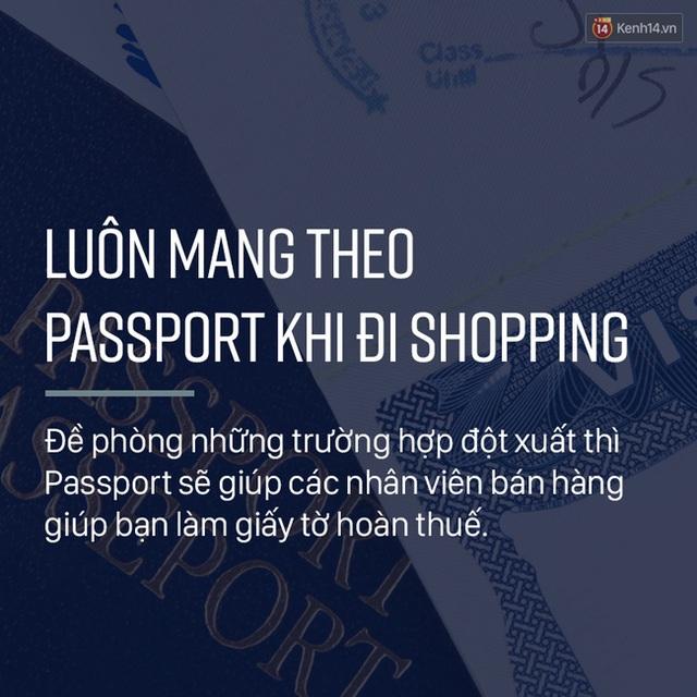 Rất nhiều người có thói quen để Passport lại khách sạn vì sợ bị mất. Tuy nhiên khi đến đây nhất định bạn phải mang theo chúng để nhân viên có thể làm thủ tục bán hàng và hoàn thuế lại cho bạn.