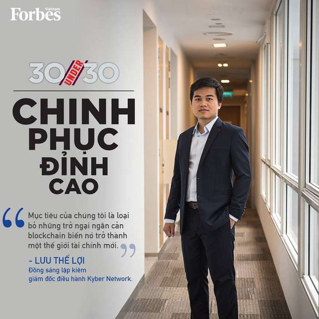 Chân dung chàng trai Việt Nam lọt 30 Under 30 Forbes châu Á: 19 tuổi khởi nghiệp, được Viettel đầu tư, làm Blockchain và xây dựng công ty gọi vốn khủng nhất lịch sử startup Việt - Ảnh 2.