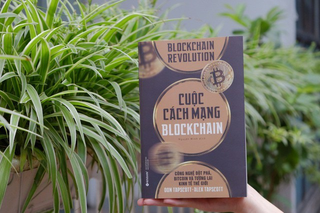 [Xem-Đọc] Cuộc Cách Mạng Blockchain - Công nghệ xoay chuyển tương lai kinh tế thế giới - Ảnh 2.