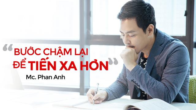 """MC Phan Anh: """"Bước chậm lại để tiến xa hơn"""" - Ảnh 6."""